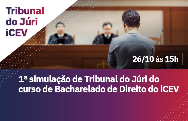 1ª simulação de Tribunal do Júri do curso de Bacharelado de Direito do iCEV
